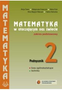 """Podręcznik 2 """"Matematyka w otaczającym nas świecie"""" -zakres podstawowy  (MOP 2)  Nr dopuszczenia MEN 549/2/2013fff"""