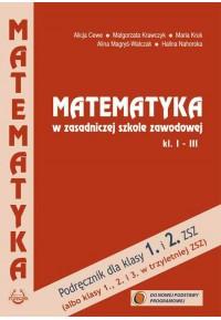 Podręcznik  MATEMATYKA W ZASADNICZEJ SZKOLE ZAWODOWEJ Kl. I-IIIfff