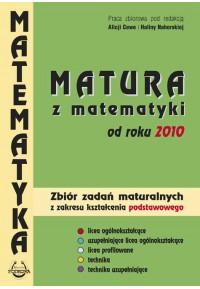 Matura z matematyki od roku  2010 Zbiór zadań z zakresu kształcenia podstawowego. fff