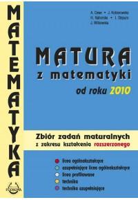Matura z matematyki od roku  2010 .Zbiór zadań z zakresu kształcenia rozszerzonego.fff