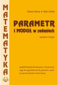 Parametr i moduł w zadaniach dla szkół średnichfff