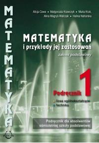 """Podręcznik """" Matematyka i przykłady jej zastosowań"""" kl.1. -zakres podstawowy"""
