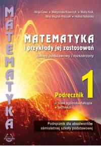 """Podręcznik """" Matematyka i przykłady jej zastosowań"""" kl.1. -zakres podstawowy i rozszerzonyfff"""