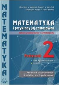 """Podręcznik """" Matematyka i przykłady jej zastosowań"""" kl.2. -zakres podstawowy i rozszerzony"""
