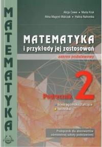 """Podręcznik """" Matematyka i przykłady jej zastosowań"""" kl.2. -zakres podstawowy"""