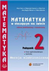 """Podręcznik """"Matematyka w otaczającym nas świecie""""  zakres podstawowy i rozszerzony."""